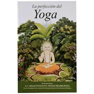 """el libro """"La perfección del yoga"""" nos aclara cuál es la forma correcta de entender el Bhagavad Gita"""