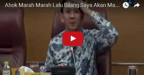 VIDEO: Ahok Marah Marah Lalu Bilang 'Saya Pasti Masuk Surga Dan Dapat Makan'