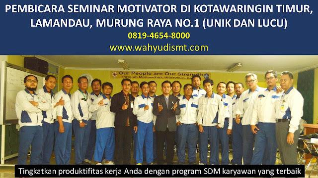 PEMBICARA SEMINAR MOTIVATOR DI KOTAWARINGIN TIMUR, LAMANDAU, MURUNG RAYA  NO.1,  Training Motivasi di KOTAWARINGIN TIMUR, LAMANDAU, MURUNG RAYA , Softskill Training di KOTAWARINGIN TIMUR, LAMANDAU, MURUNG RAYA , Seminar Motivasi di KOTAWARINGIN TIMUR, LAMANDAU, MURUNG RAYA , Capacity Building di KOTAWARINGIN TIMUR, LAMANDAU, MURUNG RAYA , Team Building di KOTAWARINGIN TIMUR, LAMANDAU, MURUNG RAYA , Communication Skill di KOTAWARINGIN TIMUR, LAMANDAU, MURUNG RAYA , Public Speaking di KOTAWARINGIN TIMUR, LAMANDAU, MURUNG RAYA , Outbound di KOTAWARINGIN TIMUR, LAMANDAU, MURUNG RAYA , Pembicara Seminar di KOTAWARINGIN TIMUR, LAMANDAU, MURUNG RAYA