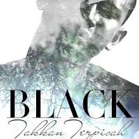 Lirik Lagu Black Takkan Terpisah