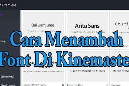 2 Cara Menambah Font Di Aplikasi Kinemaster Android