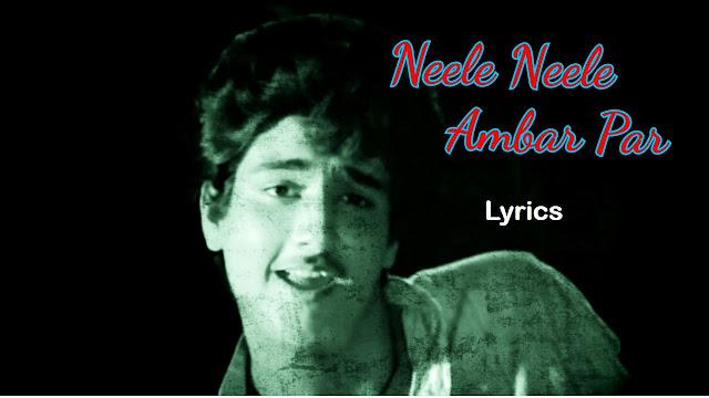Neele Neele Ambar Par Lyrics - Kalakaar | Hindi Songs