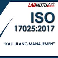 Kaji Ulang Manajemen Laboratorium Berdasarkan ISO IEC 17025 2017