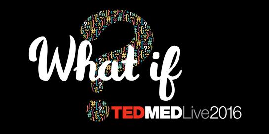 TEDMEDLive 2016 - What If?