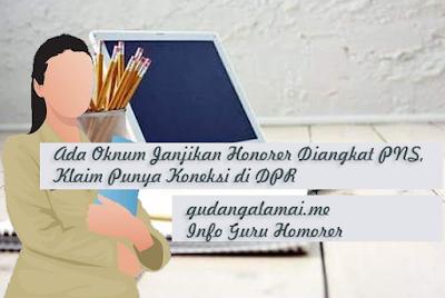 Ada Oknum Janjikan Honorer Diangkat PNS, Klaim Punya Koneksi di DPR