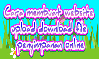 Cara membuat website upload download file penyimpanan online