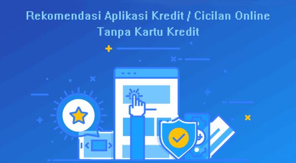 rekomendasi aplikasi kredit cicilan online tanpa kartu kredit