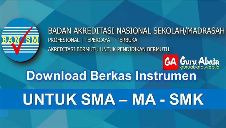 Download Instrumen Akreditasi Sekolah Untuk Tingkat SMA dan SMK