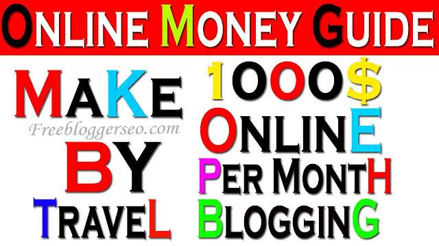 Travel Blogging, Make Money Online, Make Money Online By Travel Blogging, Ways To Make $1000 Per Month By Travel Blogging 2020,