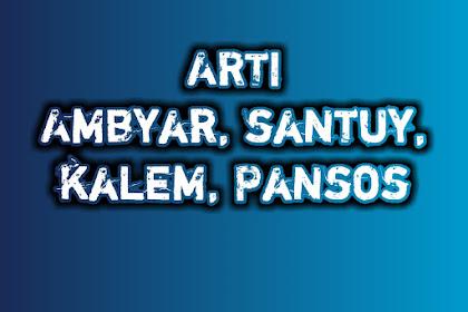 Arti kata Ambyar, Santuy, Kalem, Pansos Bahasa Gaul