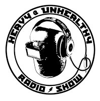 Heavy & Unhealthy radioshow