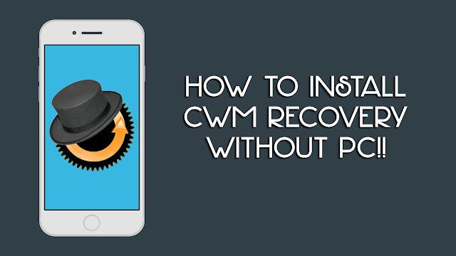 Cara Pasang CWM di Semua Jenis Android Dengan Mudah