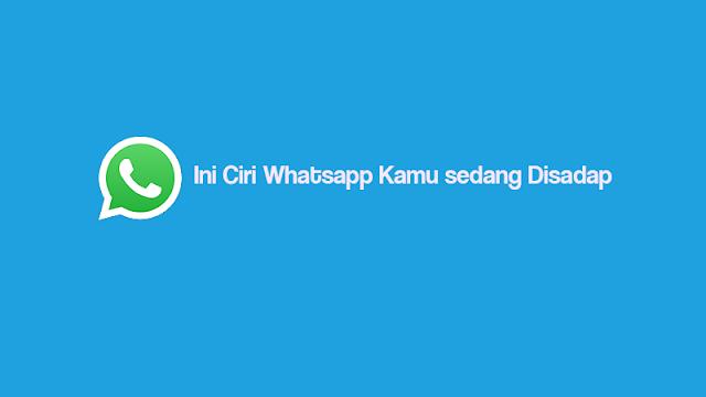 Ini Ciri Whatsapp Kamu sedang Disadap