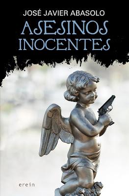 Asesinos inocentes - José Javier Abasolo (2017)