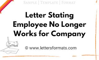 Sample Letter Stating Employee No Longer Works for Company