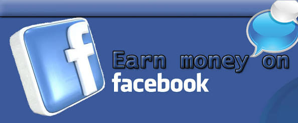 Guaranteed ways of making enough money from Facebook