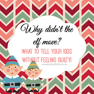 What to Tell Your Kids Why The Elves Didn't Move by BeckyCharms