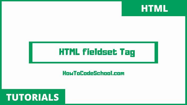 HTML fieldset Tag