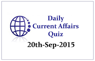 Current Affairs Quiz- 20th September 2015
