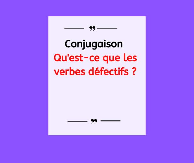 Un verbe défectif  c'est un verbe qui ne se conjugue pas à toutes les formes possibles , On peut dire aussi