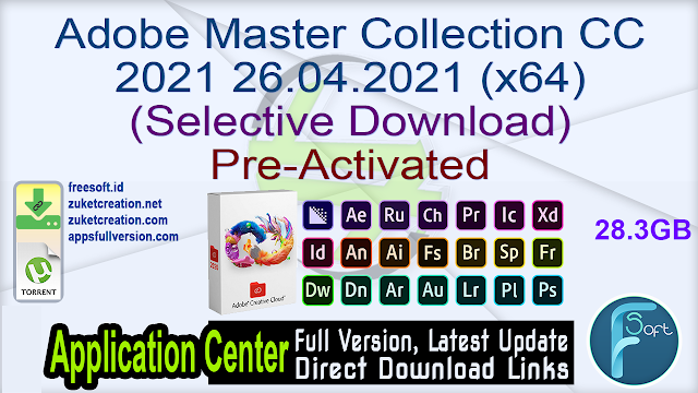 Adobe Master Collection CC 2021 26.04.2021 (x64) (Selective Download) Pre-Activated_ ZcTeam.id