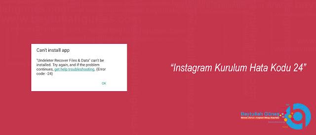 Instagram Kurulum Hata Kodu 24