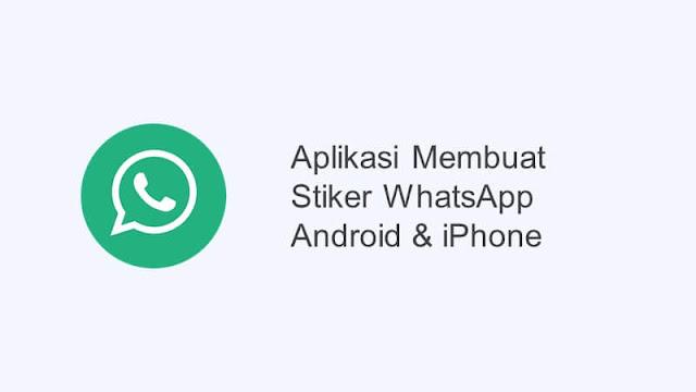 aplikasi membuat stiker whatsapp di android dan iphone
