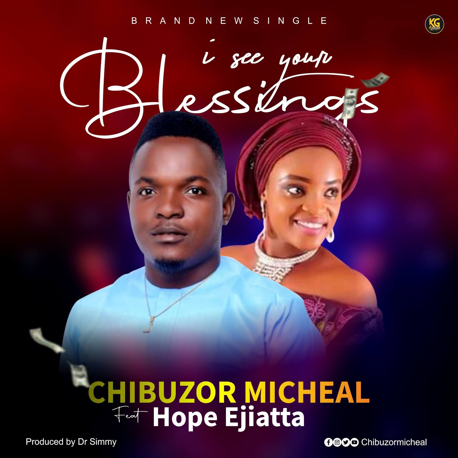 I See Your Blessings - Chibuzor Micheal Feat Hope Ejiatta
