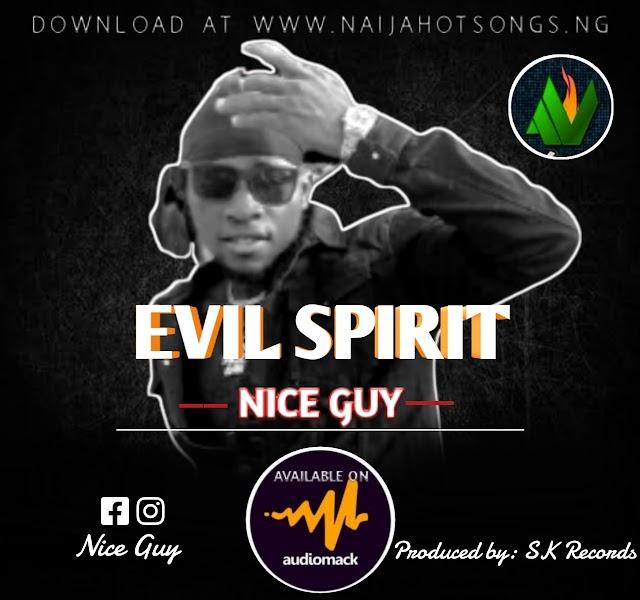 Music: Nice guy ft King's boy - Evil Spirit