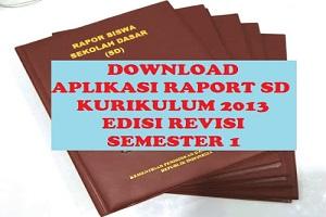DOWNLOAD APLIKASI RAPORT SD KURIKULUM 2013 EDISI REVISI SEMESTER 1