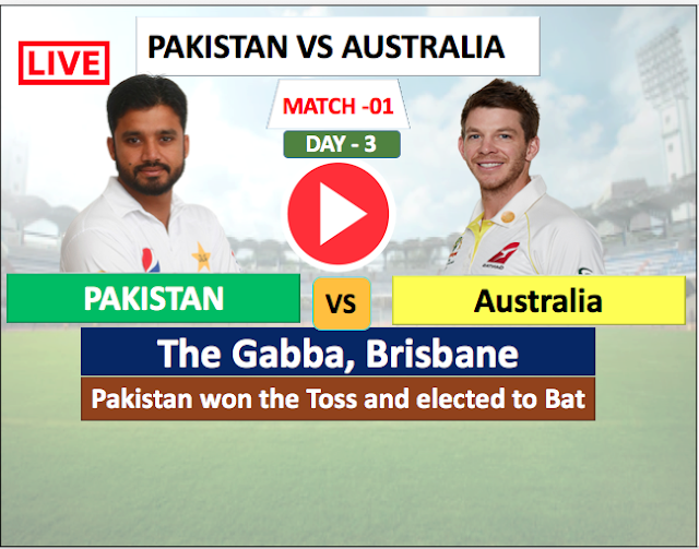Watch Live match Australia vs Pakistan- 1st TEST match ,  Day-3 ,Pakistan Tour of Australia 2019