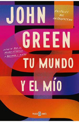 Tu mundo y el mío, John Green