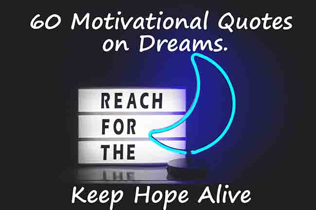 60 motivational and inspirational quote on dreams positive quotes hope quotes