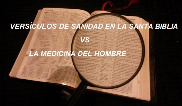 VERSÍCULOS DE SANIDAD EN LA SANTA BIBLIA VS LA MEDICINA DEL HOMBRE