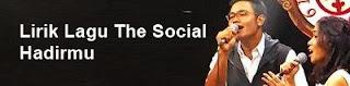 Lirik Lagu The Social - Hadirmu