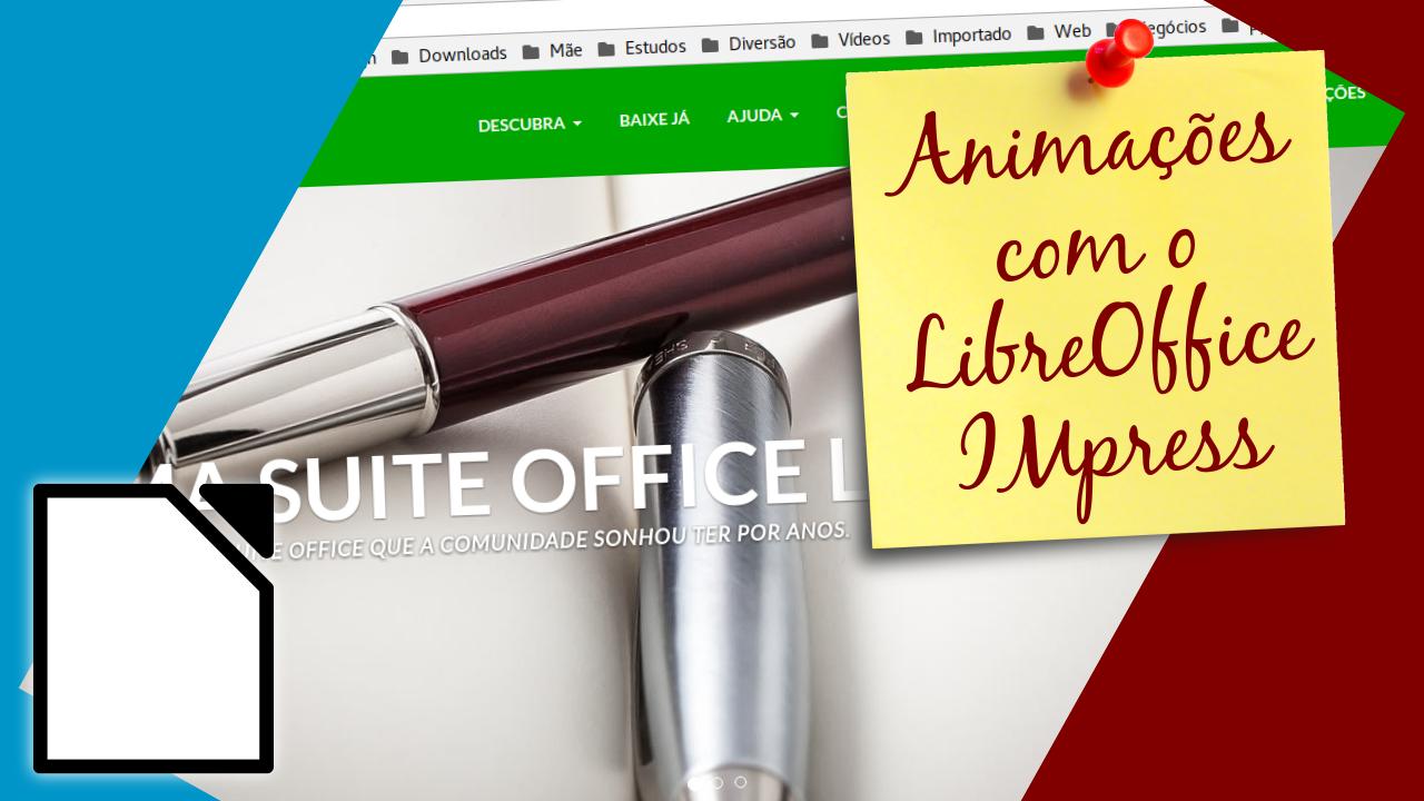 Animando com o LibreOffice