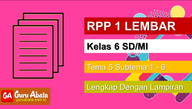 Contoh RPP 1 Lembar Kelas 6 Tema 5 Disertai Dengan Lampiran