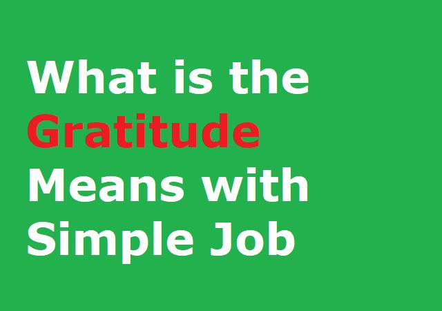 What is the Gratitude Means with Simple Job - ग्रेटीट्युड का हिंदी मतलव