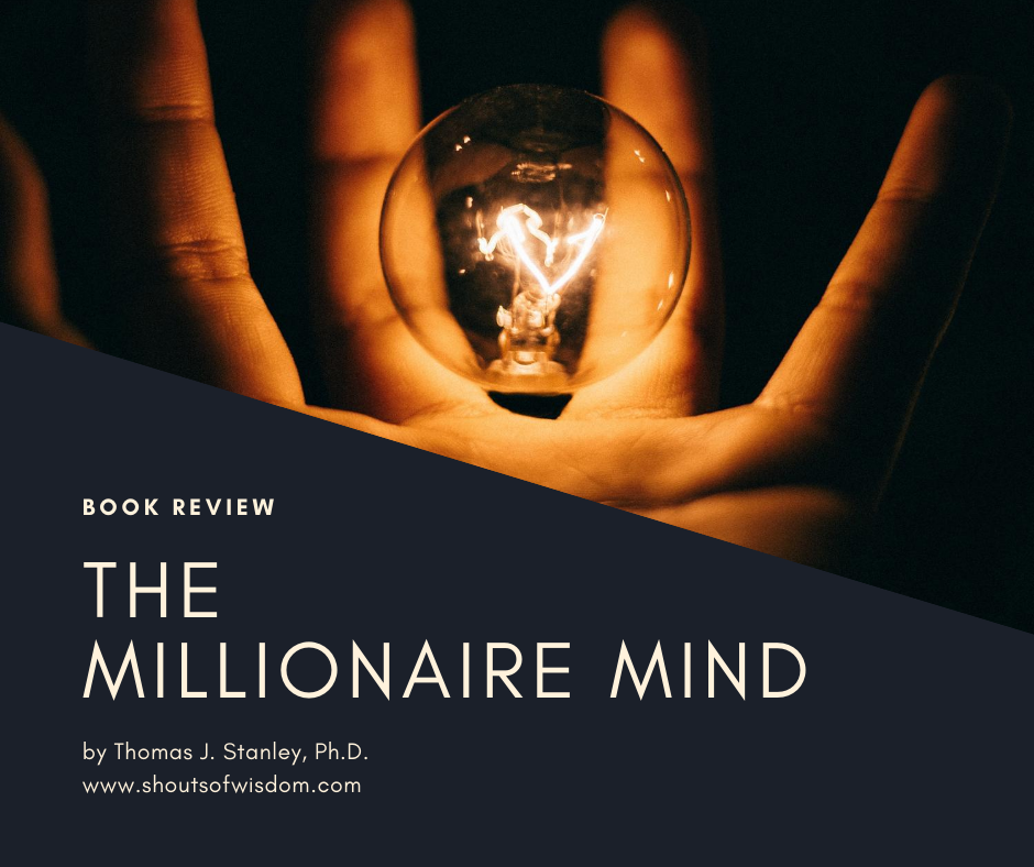 The Millionaire Mind by Thomas J. Stanley Book Review