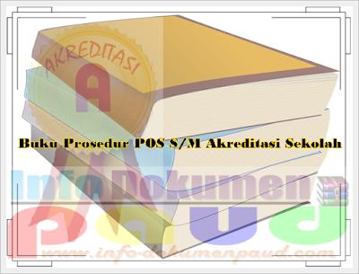 Buku Prosedur POS S/M Akreditasi Sekolah 2017/2018