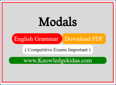 Modals (Can, Could, May, Might, Will, Shall, Must, Must not, Would, Should, Ought to, Used to, Need(Not), Dare(Not) | PDF Download |