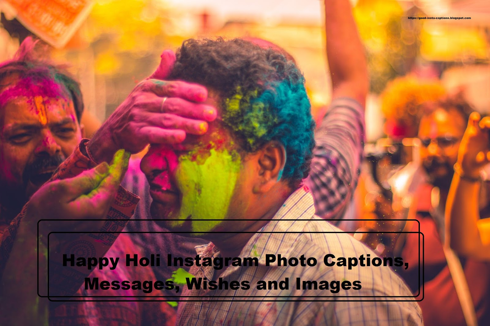 100+ Happy Holi Instagram Photo Captions, Messages, Wishes and Images