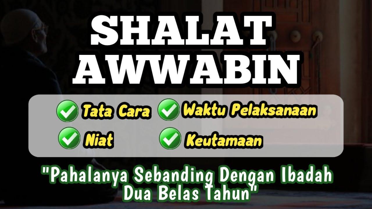 Niat Shalat Sunah Awwabin dan Tata Cara Mengerjakannya