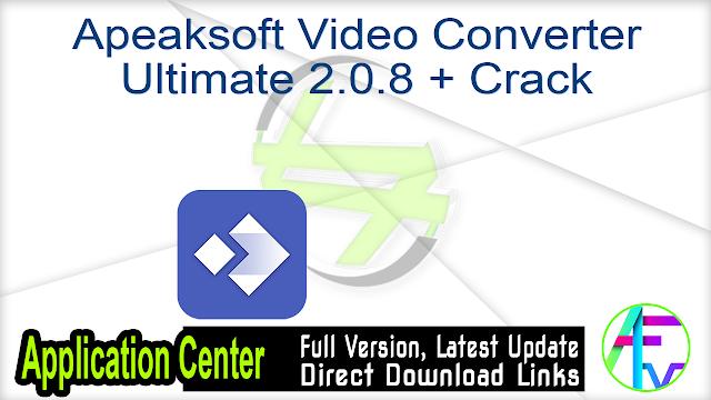 Apeaksoft Video Converter Ultimate 2.0.8 + Crack