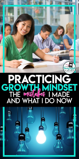 Practicing Growth Mindset in the Classroom. Here is a look at some of the mistakes I made as a new teacher and how I grew to be a better teacher and include growth mindset in my classroom. #growthmindset #secondaryELA #classroom #englishteacher #teachinggrowthmindset