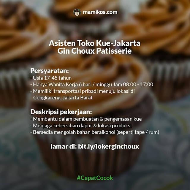 Asisten Toko Kue-Jakarta Gin Choux Patisserie