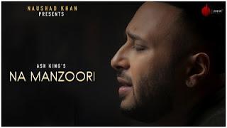 Na Manzoori Lyrics Ash King