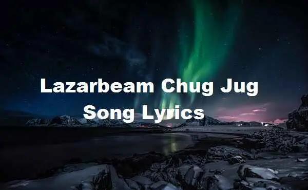 Lazarbeam Lazarbeam Chug Jug Song Lyrics