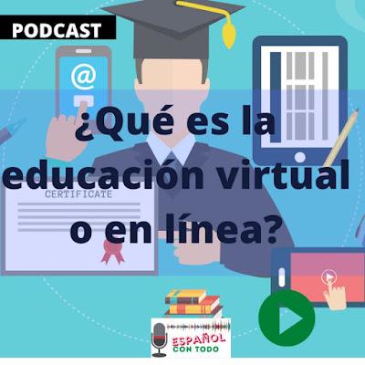 ¿Qué es la educación virtual o en línea?