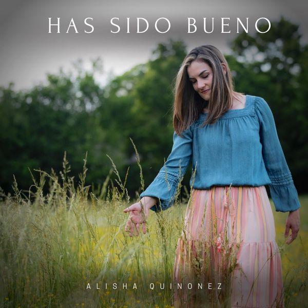 Alisha Quinonez – Has Sido Bueno 2021 (Exclusivo WC)